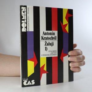 náhled knihy - Žaluji I. Stalinská justice v Československu