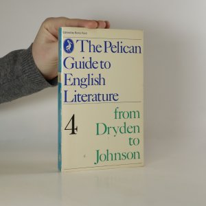 náhled knihy - The Pelican Guide to English Literature. Volume 4. From Dryden to Johnson.