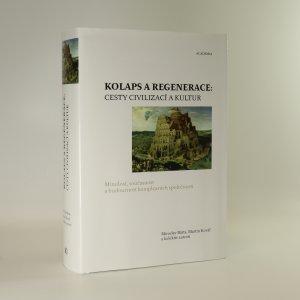 náhled knihy - Kolaps a regenerace. Cesty civilizací a kultur. Minulost, současnost a budoucnost komplexních společností