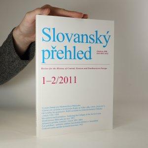 náhled knihy - Slovanský přehled. Rok 2011. Ročník 97. Číslo 1-2