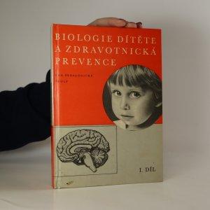 náhled knihy - Biologie dítěte a zdravotnická prevence. Díl I