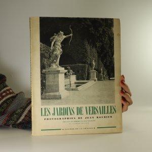náhled knihy - Les Jardins de Versailles. Photographies de Jean Roubier