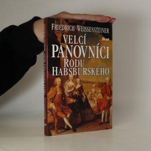 náhled knihy - Velcí panovníci rodu Habsburského. 700 let evropské historie