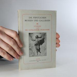náhled knihy - Die Päpstlichen Museen und Gallerien. Führer durch die vatikanische Pinakothek (Papežská muzea a galerie. Průvodce po Vatikánské pinakotéce)