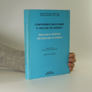 náhled knihy - Comportements rheologiques et structure des materiaux. Rheological behaviour and structure of materials