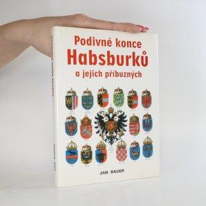 náhled knihy - Podivné konce Habsburků a jejich příbuzných