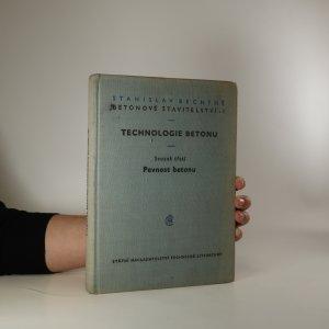 náhled knihy - Betonové stavitelství, 1. díl. Technologie betonu. Svazek 3, Pevnost betonu