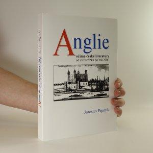 náhled knihy - Anglie očima české literatury od středověku po rok 2000