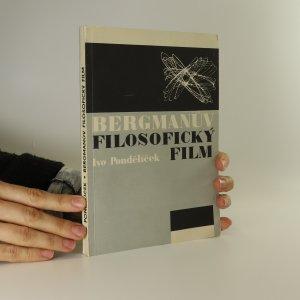 náhled knihy - Bergmanův filosofický film a problémy jeho interpretace (asi věnování od autora)