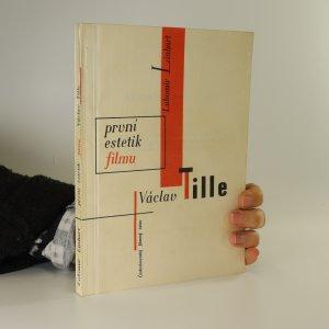 náhled knihy - První estetik filmu Václav Tille