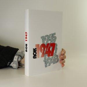 náhled knihy - Rok 1947. Česká literatura, kultura a společnost v období 1945-1948