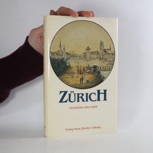 náhled knihy - Zurich. Geschichte einer Stadt.