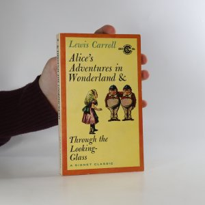 náhled knihy - Alice's Adventures in Wonderland. Through the Looking Glass. (v 1 svazku)