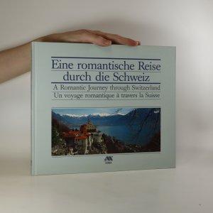 náhled knihy - Eine romantische Reise durch die Schweiz. A Romantic Journey through Switzerland. Un voyage  romantique à travers la Suisse