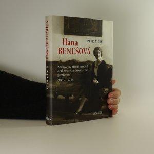 náhled knihy - Hana Benešová. Neobyčejný příběh manželky druhého československého prezidenta (1885-1974)