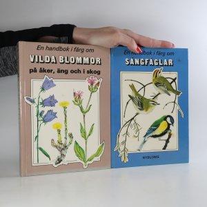 náhled knihy - En handbok i färg om. Sangfaglar. Vilda blommor pa äker, äng och i skog. (2 svazky)