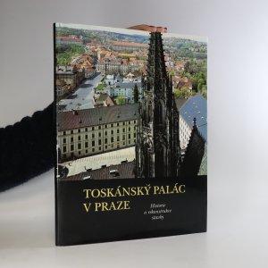 náhled knihy - Toskánský palác v Praze. Historie a rekonstrukce stavby