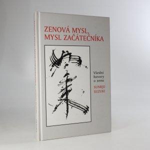 náhled knihy - Zenová mysl, mysl začátečníka. Všední hovory o zenu