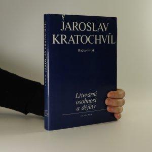 náhled knihy - Jaroslav Kratochvíl. Literární osobnost a dějiny