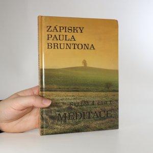 náhled knihy - Zápisky Paula Bruntona. Sv. 4, část 1. Meditace