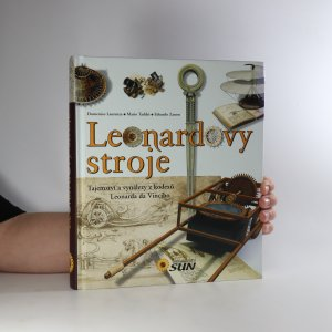 náhled knihy - Leonardovy stroje. Tajemství a vynálezy z kodexů Leonarda da Vinciho