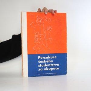 náhled knihy - Persekuce českého studentstva za okupace