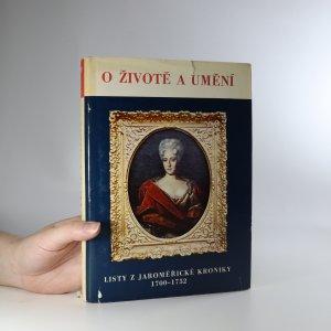 náhled knihy - O životě a umění. Listy z jaroměřické kroniky 1700-1752