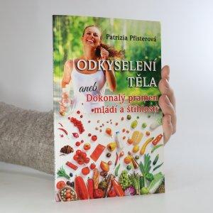 náhled knihy - Odkyselení těla aneb Dokonalý pramen mládí a štíhlosti