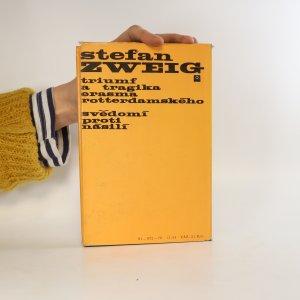 antikvární kniha Triumf a tragika Erasma Rotterdamského. Svědomí proti násilí., 1970