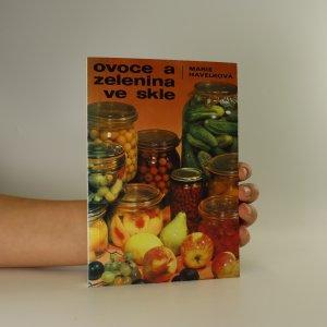 náhled knihy - Ovoce a zelenina ve skle. 285 zavařovacích návodů a kuchařských předpisů