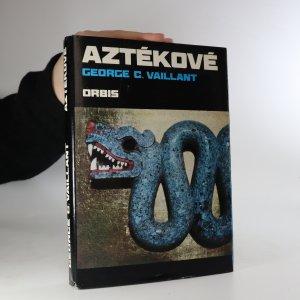 náhled knihy - Aztékové. Původ, vzestup a pád národa Aztéků
