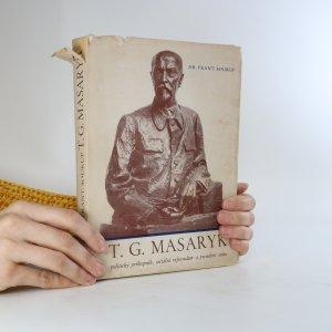 náhled knihy - T. G. Masaryk. Politický průkopník, sociální reformátor a president státu