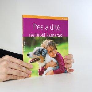 náhled knihy - Pes a dítě. Nejlepší kamarádi