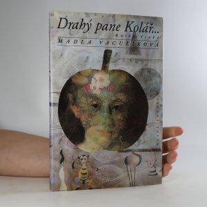 náhled knihy - Drahý pane Kolář... Kniha druhá, 1993-1999 (podpis autorky)
