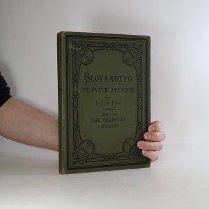 náhled knihy - Slovanstvo ve svých zpěvech. Kniha VI. II. - III. část. Písně velkoruské a běloruské