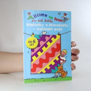 náhled knihy - Hádanky a hlavolamy - začínám psát. Pro malé školáky (částečně vyplněno. viz stav)