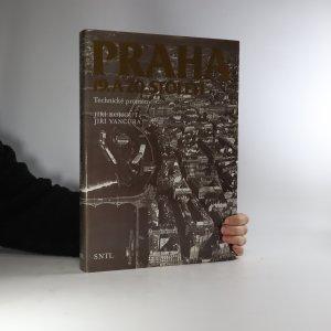 náhled knihy - Praha 19. a 20. století. Technické proměny