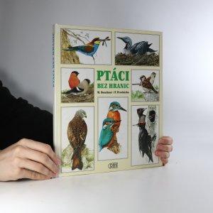 náhled knihy - Ptáci bez hranic. Známé i méně známé evropské druhy z různých biotopů