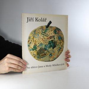 náhled knihy - Jiří Kolář. Ve sbírce Jana a Medy Mládkových