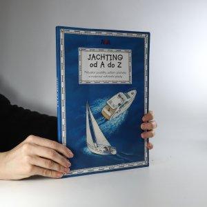 náhled knihy - Jachting od A do Z. Průvodce posádky světem plachetní a motorové rekreační plavby