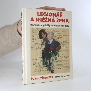náhled knihy - Legionář a sněžná žena. Neuvěřitelné příběhy mého stoletého dědy