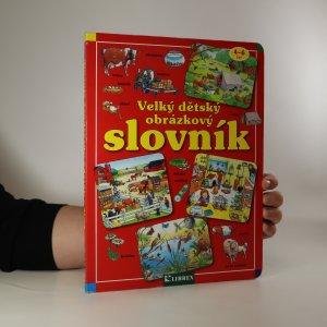 náhled knihy - Velký dětský obrázkový slovník