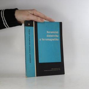 náhled knihy - Keramická dielektrika a ferromagnetika