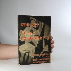 náhled knihy - Sto let české fotografie 1839-1939. 26. říjen - 31. prosinec 1939