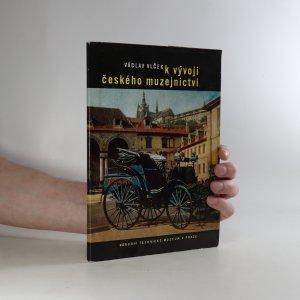 náhled knihy - K vývoji českého muzejnictví