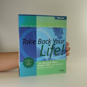 náhled knihy - Take back your life! Using Microsoft Office Outlook 2007 to get organized and stay organized