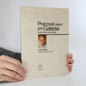 náhled knihy - Pracoval jsem pro Gatese. Aneb život mezi bajty