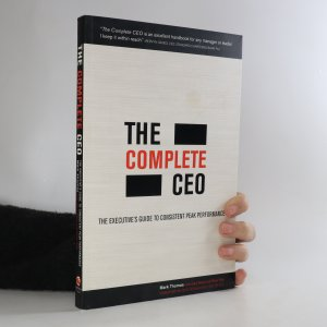 náhled knihy - The complete CEO. The executive's guide to consistent peak performance
