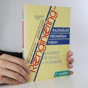 náhled knihy - Reengineering - radikální proměna firmy. Manifest revoluce v podnikání