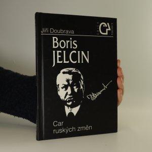 náhled knihy - Boris Jelcin. Car ruských změn